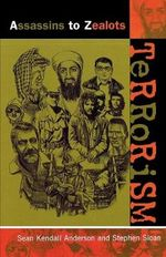Terrorism : Assassins to Zealots - Sean Kendall Anderson
