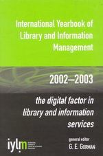 International Yearbook of Library and Information Management, 2002-2003 : The Digital Factor in Library and Information Services