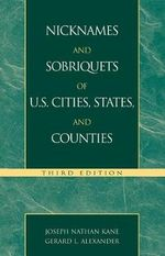 Nicknames and Sobriquets of U.S. Cities, States, and Counties - Joseph Nathan Kane