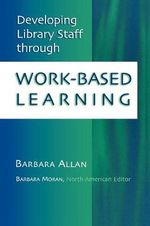 Developing Library Staff Through Work-based Learning - Barbara Allan