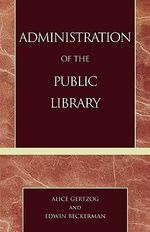 Administration of the Public Library - Alice Gertzog