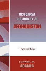 Historical Dictionary of Afghanistan : Asian/Oceanian Historical Dictionaries Ser. - Ludwig W. Adamec