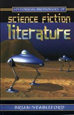 Historical Dictionary of Science Fiction Literature - Brian Stableford