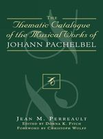Thematic Catalogue of the Musical Works of Johann Pachelbel - Jean M. Perreault