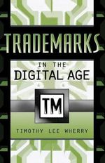Trademarks in the Digital Age - Timothy Lee Wherry
