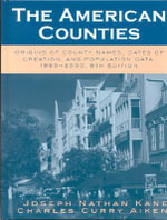 The American Counties : Origins of County Names, Dates of Creation, and Population Data, 1950-2000 - Charles Curry Aiken