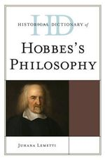 Historical Dictionary of Hobbes's Philosophy - Juhana Lemetti