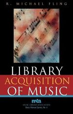 Library Acquisition of Music - Robert Michael Fling
