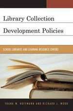 Library Collection Development Policies : School Libraries and Learning Resource Centers - Frank Hoffmann