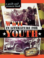 World War II in Literature for Youth : A Guide and Resource Book - Robert James Wee