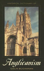 Historical Dictionary of Anglicanism - Colin Buchanan