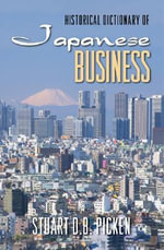 Historical Dictionary of Japanese Business : Historical Dictionaries of Professions and Industries - Stuart D. B. Picken