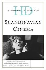 Historical Dictionary of Scandinavian Cinema - John Sundholm