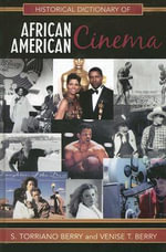 Historical Dictionary of African American Cinema - Torriano S. Berry