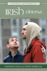 Historical Dictionary of Irish Cinema - Roderick Flynn