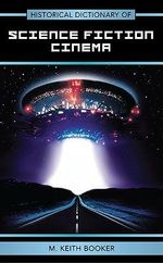 Historical Dictionary of Science Fiction Cinema : Blackwell Guides to Literature - M. Keith Booker