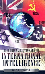 Historical Dictionary of International Intelligence - Nigel West