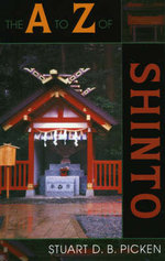 The A to Z of Shinto : The A to Z Guide Series - Stuart D. B. Picken