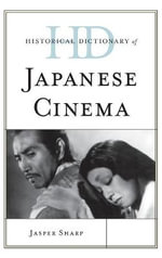 Historical Dictionary of Japanese Cinema - Jasper Sharp