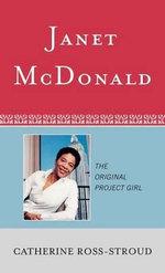 Janet McDonald : The Original Project Girl - Catherine Ross-Stroud