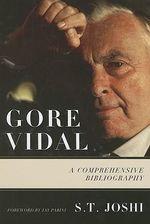 Gore Vidal : A Comprehensive Bibliography - S. T. Joshi