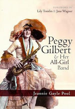 Peggy Gilbert and Her All-Girl Band - Jeannie Gayle Pool