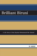 Brilliant Biruni : A Life Story of Abu Rayhan Mohammad Ibn Ahmad - M. Kamiar