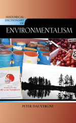 Historical Dictionary of Environmentalism - Peter Dauvergne