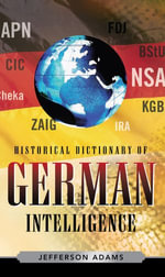 Historical Dictionary of German Intelligence - Jefferson Adams