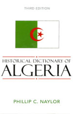 Historical Dictionary of Algeria - Phillip C. Naylor