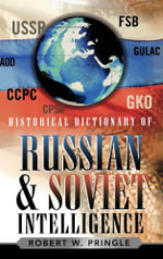 Historical Dictionary of Russian and Soviet Intelligence - Robert W. Pringle
