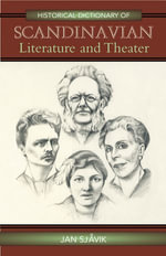 Historical Dictionary of Scandinavian Literature and Theater - Jan Sjåvik