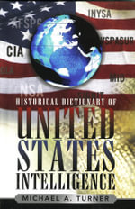 Historical Dictionary of United States Intelligence - Michael A. Turner