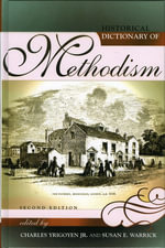 Historical Dictionary of Methodism : Second Edition