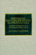 Historical Dictionary of the Napoleonic Era - George F. Nafziger