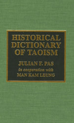 Historical Dictionary of Taoism - Julian F. Pas