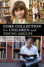 Core Collection for Children and Young Adults - Rachel E. Schwedt