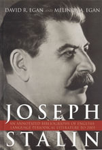 Joseph Stalin : An Annotated Bibliography of English-Language Periodical Literature to 2005 - David R. Egan