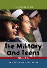The Military and Teens : The Ultimate Teen Guide - Kathlyn Gay