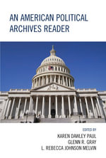 An American Political Archives Reader - Glenn Gray