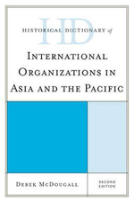 Historical Dictionary of International Organizations in Asia and the Pacific - Derek McDougall