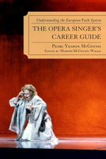 The Opera Singer's Career Guide : Understanding the European Fach System - Pearl Yeadon McGinnis