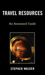 Travel Resources : An Annotated Guide - Stephen Walker