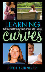 Learning Curves : Body Image and Female Sexuality in Young Adult Literature - Beth Younger