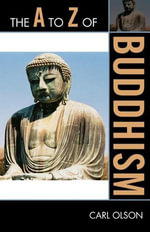 The A to Z of Buddhism - Carl Olson
