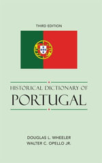 Historical Dictionary of Portugal - Douglas L. Wheeler