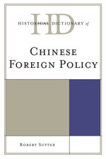 Historical Dictionary of Chinese Foreign Policy - Robert G. Sutter