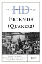 Historical Dictionary of the Friends (Quakers) - Margery Post Abbott