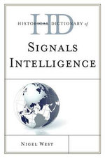 Historical Dictionary of Signals Intelligence - Nigel West