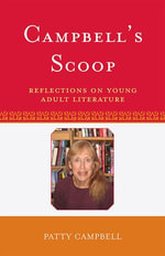 Campbell's Scoop : Reflections on Young Adult Literature - Patty Campbell
